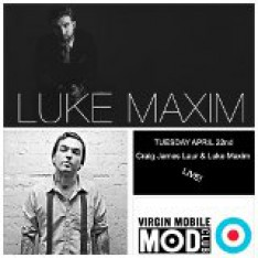 Craig James Laur / Luke  Maxim LAUNCH PARTY/SHOWCASE